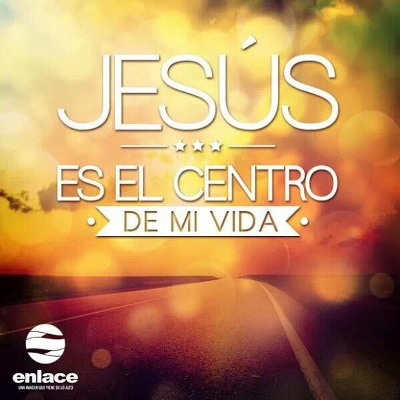 WALLPAPER: JESUS ES EL CENTRO DE TU VIDA