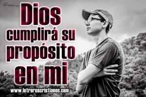 Dios cumplira su proposito en mi