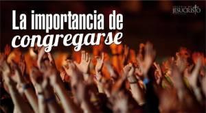 CUANDO DEJAMOS DE CONGREGARNOS