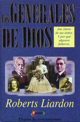 los-generales-de-dios-i-roberts-liardon-diarios-de-avivamientos